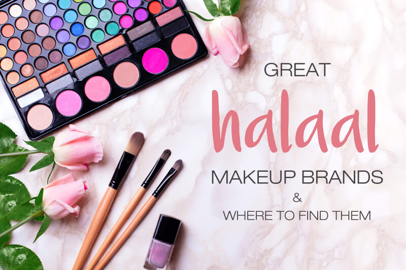 Great Halaal Makeup Brands and where to find them - Hungry For Halaal
