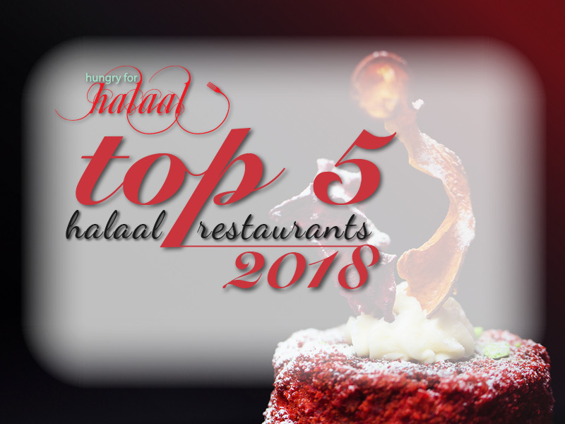 Hungry for Halaal Top 5 Restaurants 2018